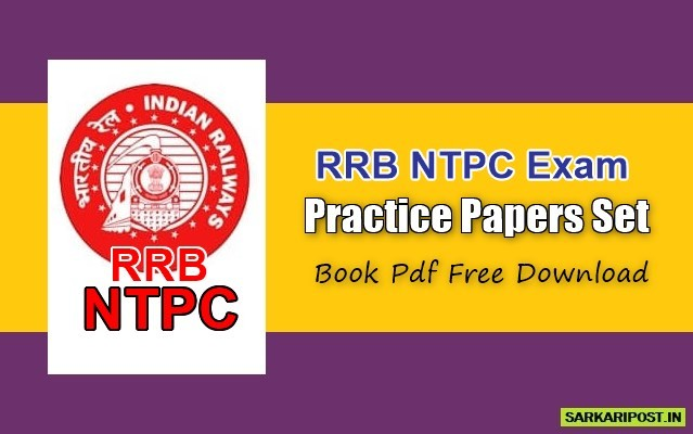 RRB NTPC Exam Practice Papers